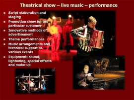 Theatrical show –live music –performance